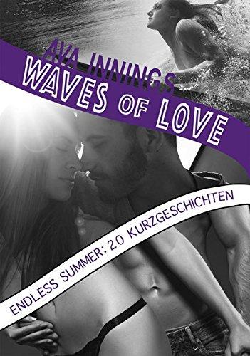 waves-of-love-endless-summer-20-kurzgeschichten-die-kurzgeschichtensammlung-zur-erotischen-surfer-new-adult-reihe
