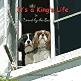 It's a King's Life in Carmel-By-the-Sea, Emily Randolph, 1480245895