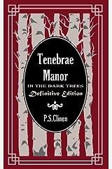 Tenebrae Manor: In the Dark Trees Definitive Edition Paperback