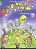 Sim Sala Sing. Ausgabe Bayern: Lieder zum Singen, Spielen, Bewegen und Gestalten in der Klasse. Ausgabe Bayern