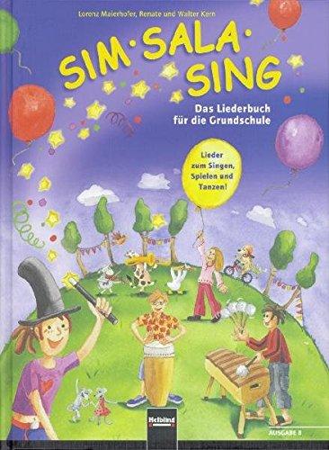 sim-sala-sing-ausgabe-bayern-lieder-zum-singen-spielen-bewegen-und-gestalten-in-der-klasse-ausgabe-bayern