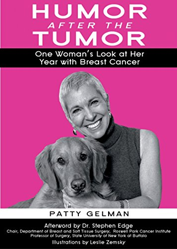 Humor After the Tumor: One Woman's Look at Her Year With Breast Cancer