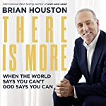 There Is More: When the World Says You Can't, God Says You Can | Brian Houston