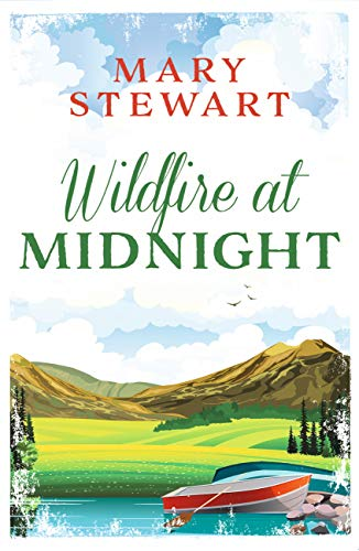 Wildfire at Midnight: The classic thriller you will not be able to put down by [Stewart, Mary]