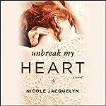 Unbreak My Heart | Nicole Jacquelyn