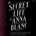 The Secret Life of Anna Blanc   Jennifer Kincheloe