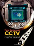 CCTV, Second Edition: Networking and Digital Technology