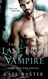 The Last True Vampire (Last True Vampire series) by  Kate Baxter in stock, buy online here