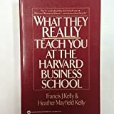 img - for What They Really Teach You at the Harvard BusinessSchool book / textbook / text book