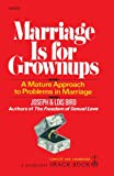 Marriage Is for Growing, Joseph W. Bird and Lois F. Bird, 0385042566