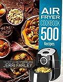 Air Fryer Cookbook 500 Recipes: The Best 500 Air Fryer Recipes
