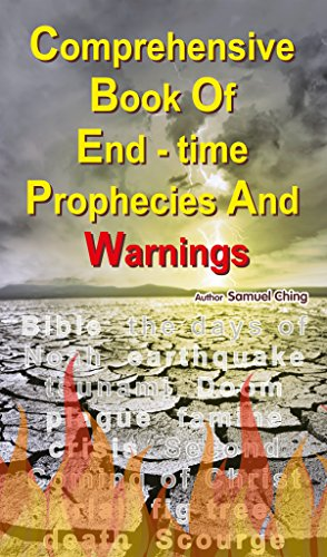 Comprehensive Book of End-time Prophecies & Warnings by [Ching, Samuel]
