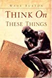 img - for Think On These Things book / textbook / text book