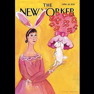 The New Yorker, April 25th 2011 (Ben McGrath, Burkhard Bilger, Thomas McGuane) Periodical