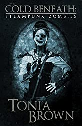 The Cold Beneath: Steampunk Zombies