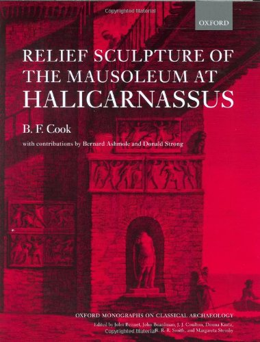 Relief Sculpture of the Mausoleum at Halicarnassus (Oxford Monographs on Classical Archaeology)