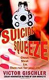 Suicide Squeeze, Victor Gischler, 0440241707
