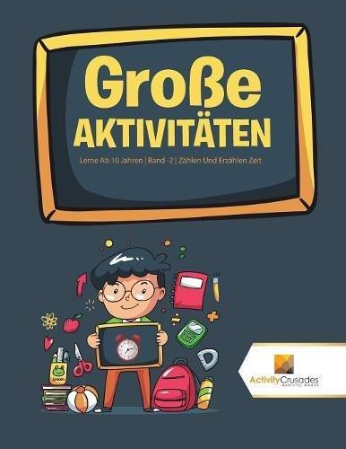 Read Online Große Aktivitäten : Lerne Ab 10 Jahren  Band -2  Zählen Und Erzählen Zeit (German Edition) ebook