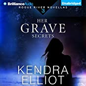 Her Grave Secrets: Rogue River Novella, Book 3 | Kendra Elliot