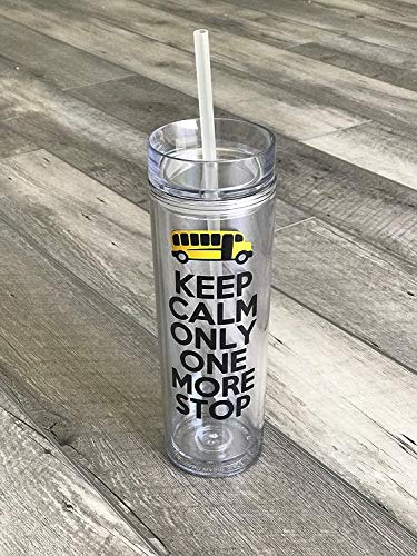 (Bus Driver Appreciation Tumbler Keep Calm Only One More Stop End of Year School Gift)