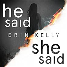 He Said/She Said Audiobook by Erin Kelly Narrated by Jonathan Broadbent, Helen Johns