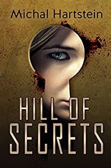 Hill of Secrets: An Israeli Jewish mystery novel by [Hartstein, Michal]