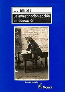Investigacion - Accion En Educacion, La (Spanish Edition)