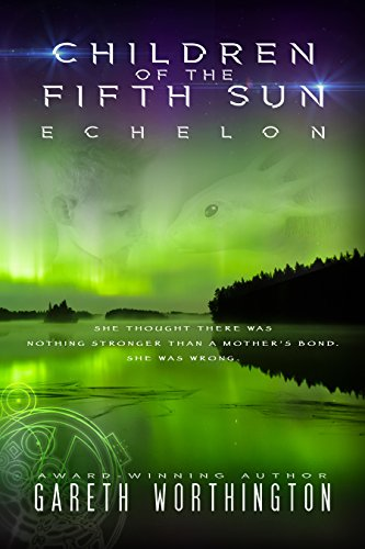 Children of the Fifth Sun: Echelon