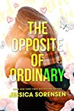 The Opposite of Ordinary (The Heartbreaker Society Book 1)