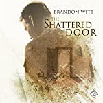 The Shattered Door | Brandon Witt