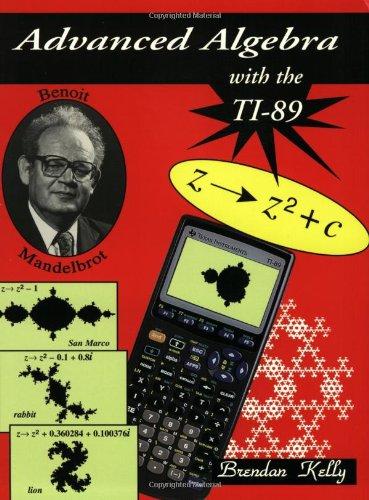 Advanced Algebra with the TI-89 (Math Investigations Calculator)