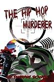 The Hip Hop Murderer, Bowen, Dwayne, 0985725826