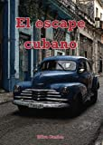 El escape cubano (Spanish Edition)