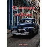 El escape cubano (Spanish Edition)