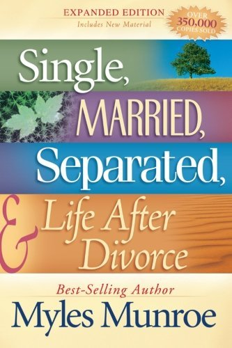 Single, Married, Separated and Life after Divorce by...