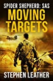 Moving Targets: An Action-Packed Spider Shepherd SAS Novel (Volume 2)