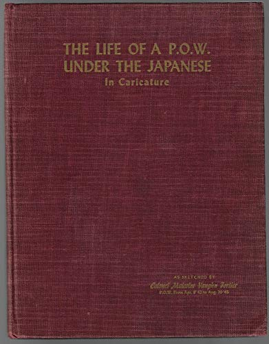 The Life of a P.O.W. Under the Japanese, In Caricature -