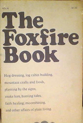 The Foxfire Book - No.AO 36, Eliot Wigginton