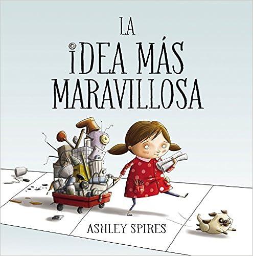 La Idea Más Maravillosa por Magela Ronda;vanesa Pérez-sauquillo; epub