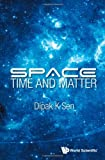 Space, Time and Matter, D. K. Sen, 981452283X