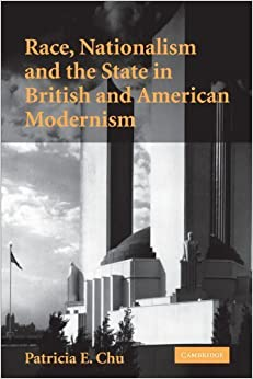 Race, Nationalism and the State in British and American Modernism by Patricia E. Chu (2010-01-07)