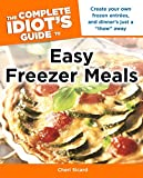 The Complete Idiot's Guide to Easy Freezer Meals