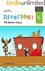 The Winter Comes: Teach Your Children Friendship And Kindness (Riverboat Series Chapter Books Book 5)
