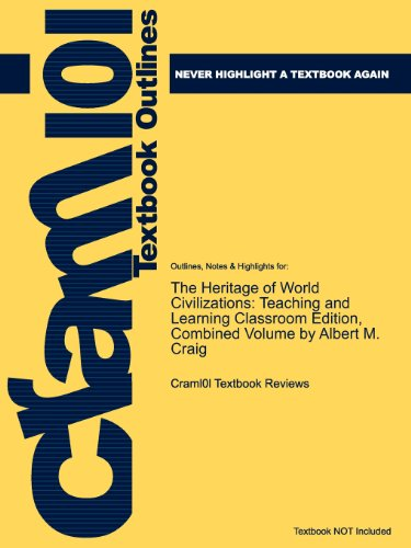 Outlines & Highlights for The Heritage of World Civilizations: Teaching and Learning Classroom Edition, Combined Vol