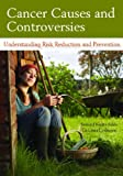 Cancer Causes and Controversies, Bernard Kwabi-Addo and Tia Laura Lindstrom, 0313379289