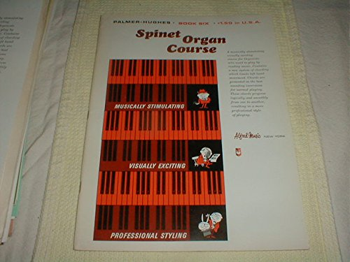 Palmer Hughes Spinet Organ Course - Palmer Hughes Spinet Organ Course - Book Six