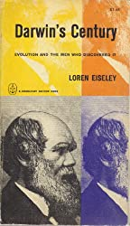 Darwin's Century: Evolution and the Men Who Discovered It