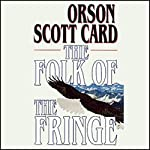 The Folk of the Fringe  | Orson Scott Card