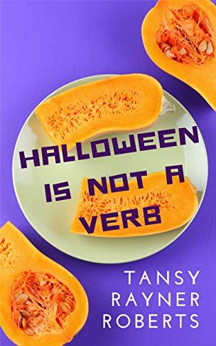 Halloween is Not a Verb (Belladonna University Book 4) ()
