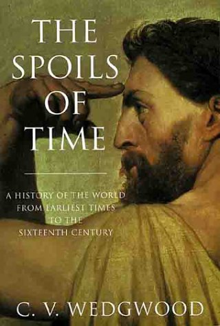The Spoils of Time: A History of the World From Earliest Times to the Sixteenth Century